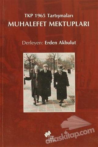 MUHALEFET MEKTUPLARI ( TKP 1965 TARTIŞMALARI )