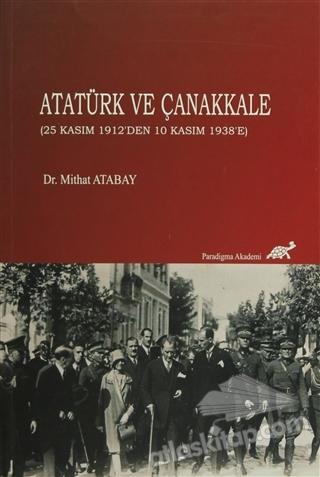 ATATÜRK VE ÇANAKKALE (25 KASIM 1912'DEN 10 KASIM 1938'E) (  )
