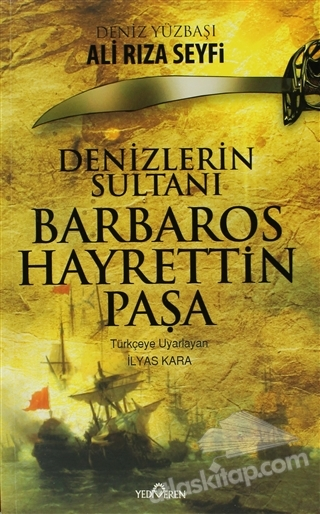DENİZLER SULTANI BARBAROS HAYRETTİN PAŞA (  )