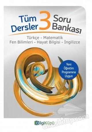 3. SINIF TÜM DERSLER SORU BANKASI (  )