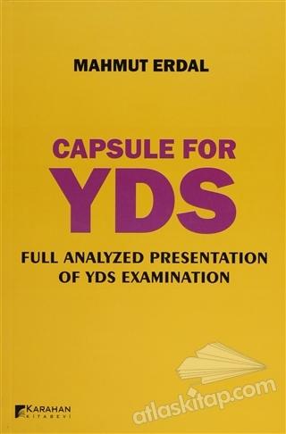 CAPSULE FOR YDS ( FULL ANALYZED PRESENTATİON OF YDS ExAMİNATİON )