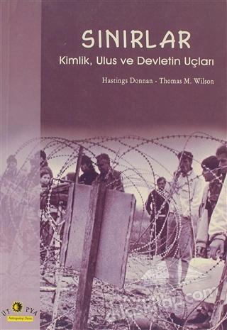 SINIRLAR KİMLİK, ULUS VE DEVLETİN UÇLARI (  )