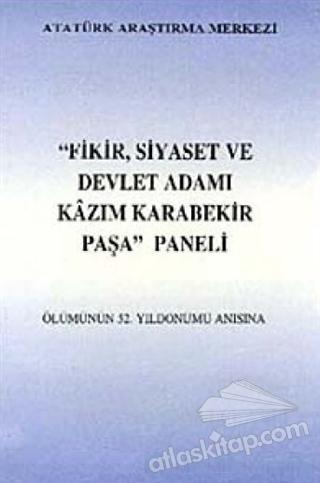 FİKİR SİYASET VE DEVLET ADAMI KAZIM KARABEKİR PAŞA PANELİ ÖLÜMÜNÜN 52. YILDÖNÜMÜ ANISINA (  )