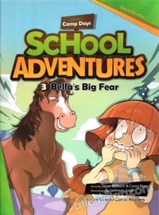 BELLA'S BİG FEAR +CD (SCHOOL ADVENTURES 1) (  )