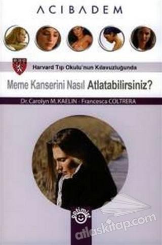 MEME KANSERİNİ NASIL ATLATABİLİRSİNİZ? (  )