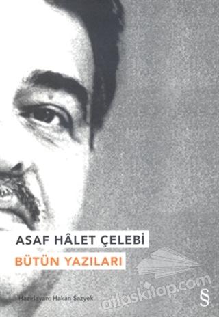 ASAF HALET ÇELEBİ - BÜTÜN YAZILARI (  )