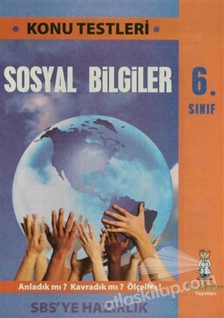 6. SINIF SOSYAL BİLGİLER SBS'YE HAZIRLIK KONU TESTLERİ (  )