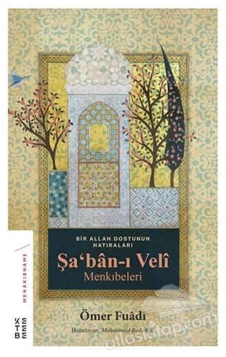 ŞA'BAN-I VELİ MENKIBELERİ ( BİR ALLAH DOSTUNUN HATIRALARI )