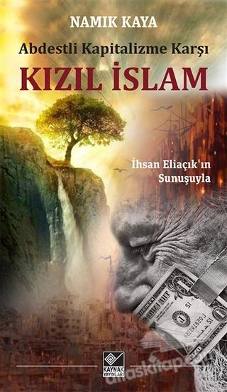 KIZIL İSLAM ( ABDESTLİ KAPİTALİZME KARŞI )
