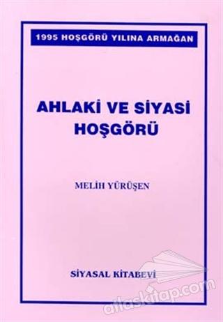 AHLAKİ VE SİYASİ HOŞGÖRÜ (  )