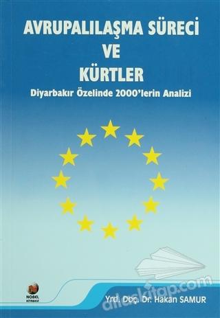 AVRUPALILAŞMA SÜRECİ VE KÜRTLER ( DİYARBAKIR ÖZELİNDE 2000'LERİN ANALİZİ )