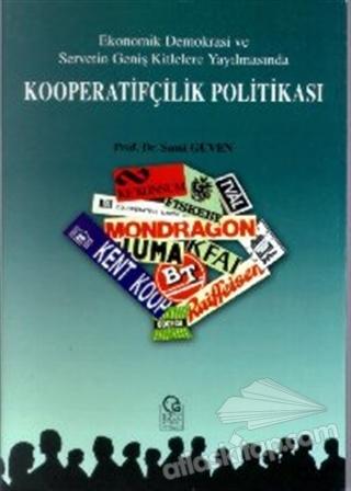 EKONOMİK DEMOKRASİ VE SERVETİN GENİŞ KİTLELERE YAYILMASINDA KOOPERATİFÇİLİK POLİTİKASI (  )