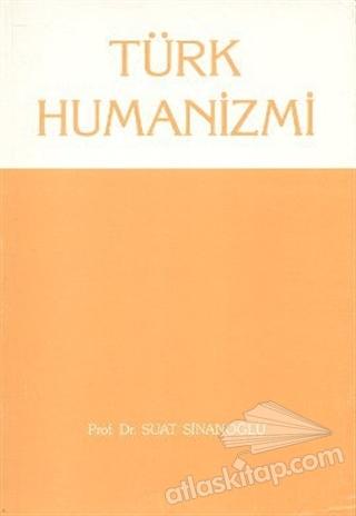 TÜRK HUMANİZMİ (  )