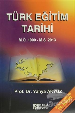 TÜRK EĞİTİM TARİHİ ( M.Ö. 1000 - M.S. 2013 )