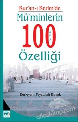 KUR'AN-I KERİM'DE MÜ'MİNLERİN 100 DEN FAZLA ÖZELLİĞİ (  )