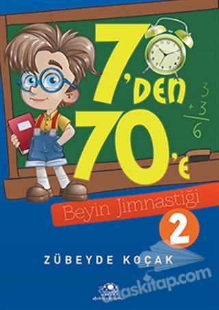 7'DEN 70'E BEYİN JİMNASTİĞİ - 2 (  )