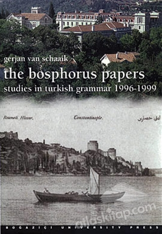 THE BOSPHORUS PAPERS ( STUDİES İN TURKİSH GRAMMAR <BR> 1996-1999 )