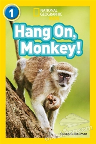 HANG ON, MONKEY! (READERS 1) ( NATİONAL GEOGRAPHİC KİDS )