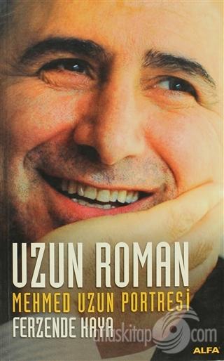 UZUN ROMAN ( MEHMED UZUN PORTRESİ )