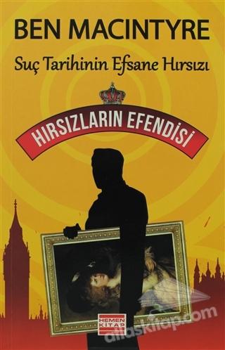 HIRSIZLARIN EFENDİSİ ( SUÇ TARİHİNİN EFSANE HIRSIZI )