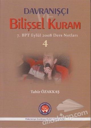 DAVRANIŞÇI BİLİŞSEL KURAM 4 ( 7. BPT EYLÜL 2008 DERS NOTLARI )