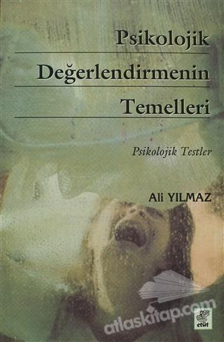 PSİKOLOJİK DEĞERLENDİRMENİN TEMELLERİ ( PSİKOLOJİK TESTLER )