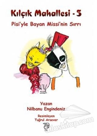 KILÇIK MAHALLESİ 5 - PİSİ'YLE BAYAN MİSSİ'NİN SIRRI (  )