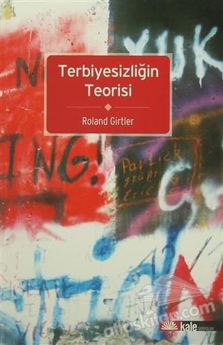 TERBİYESİZLİĞİN TEORİSİ (  )