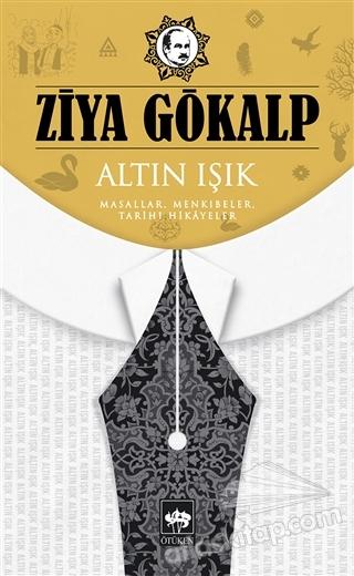 ALTIN IŞIK ( MASALLAR, MENKIBELER, TARİHİ HİKAYELER )
