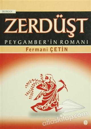 ZERDÜŞT - PEYGAMBER'İN ROMANI (  )
