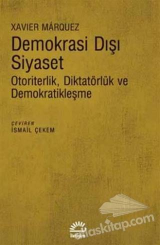 DEMOKRASİ DIŞI SİYASET ( OTORİTERLİK DİKTATÖRLÜK VE DEMOKRATİKLEŞME )