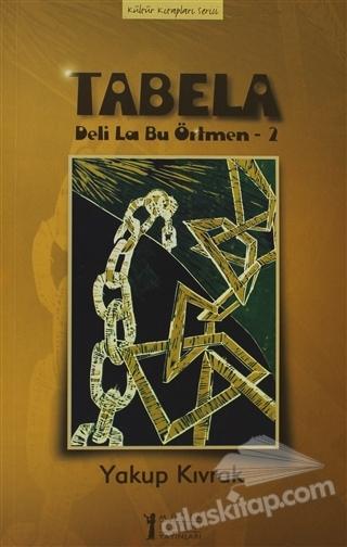 TABELA ( DELİ LA BU ÖRTMEN -2 )