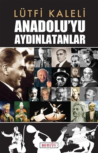 ANADOLU'YU AYDINLATANLAR (  )
