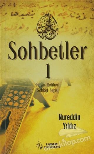 SOHBETLER 1 ( HAYAT REHBERİ SOHBET SERİSİ )