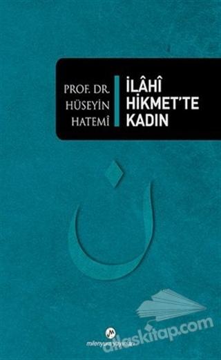 İLAHİ HİKMET'TE KADIN (  )