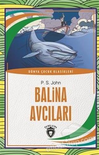 BALİNA AVCILARI ( DÜNYA ÇOCUK KLASİKLERİ )