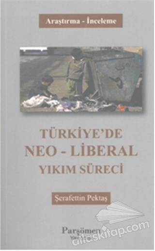 TÜRKİYE'DE NEO-LİBERAL YIKIM SÜRECİ (  )