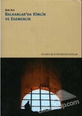 BALKANLARDA KİMLİK VE EGEMENLİK (  )