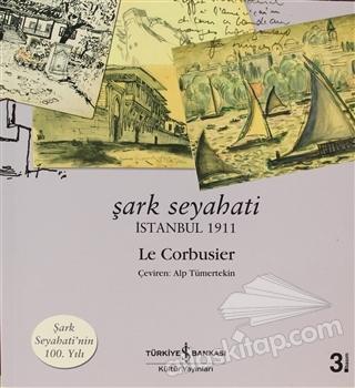 ŞARK SEYAHATİ ( İSTANBUL 1911 )