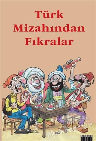 TÜRK MİZAHINDAN FIKRALAR (  )