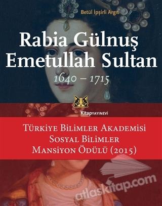 RABİA GÜLNUŞ EMETULLAH SULTAN ( (1640-1715) )