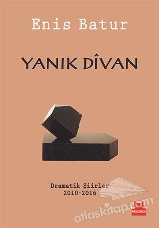 YANIK DİVAN ( DRAMATİK ŞİİRLER 2010-2016 )