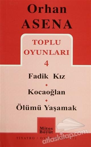 TOPLU OYUNLARI 4 / FADİK KIZ - KOCAOĞLAN - ÖLÜMÜ YAŞAMAK (  )