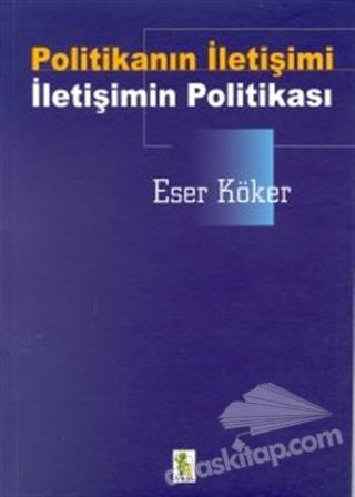 POLİTİKANIN İLETİŞİMİ-İLETİŞİMİN POLİTİKASI (  )