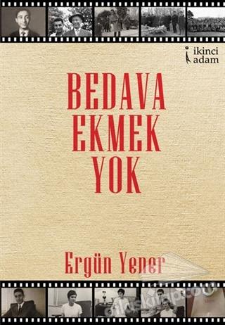 BEDAVA EKMEK YOK (  )