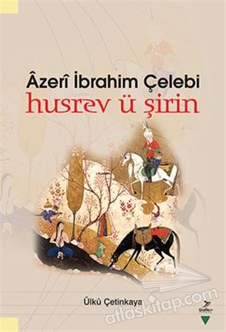 AZERİ İBRAHİM ÇELEBİ HUSREV Ü ŞİRİN (  )