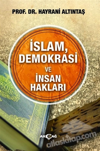 İSLAM, DEMOKRASİ VE İNSAN HAKLARI (  )