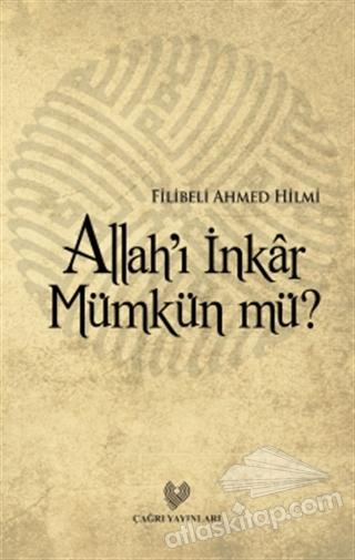 ALLAH'I İNKAR MÜMKÜN MÜ? (  )