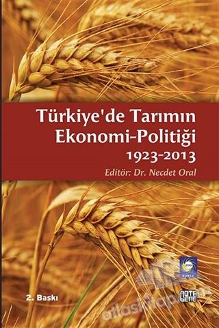 TÜRKİYE'DE TARIMIN EKONOMİ-POLİTİĞİ 1923-2013 (  )