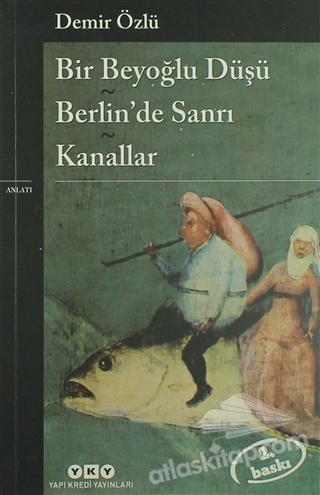 BİR BEYOĞLU DÜŞÜ - BERLİN'DE SANRI - KANALLAR (  )